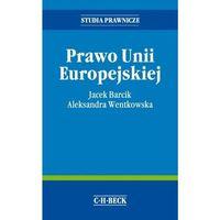 Prawo Unii Europejskiej - Zamów teraz bezpośrednio od wydawcy, pozycja z kategorii Prawo, akty prawne