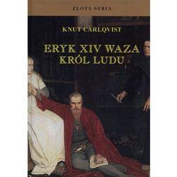 Eryk XIV Waza Król ludu, rok wydania (2010)