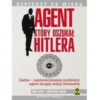 Agent Który Oszukał Hitlera (9788377733288)