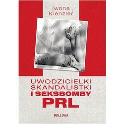 Uwodzicielki skandalistki i seksbomby PRL, książka z kategorii Biografie i wspomnienia
