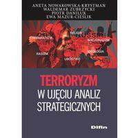 Terroryzm w ujęciu analiz strategicznych - Wysyłka od 3,99 - porównuj ceny z wysyłką (228 str.)