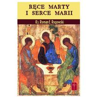 Ręce Marty i serce Marii, ks. Roman Rogowski