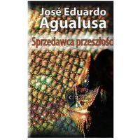 Sprzedawca przeszłości - Jose Eduardo Agualusa (9788394376109)