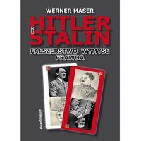 Hitler i Stalin Fałszerstwo wymysł prawda (Maser Werner)