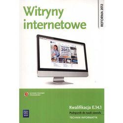Witryny internetowe Podręcznik do nauki zawodu technik informatyk (ilość stron 144)