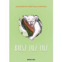 Busz tuż tuż - Przytuła-Sawicka Małgorzata (9788379428953)