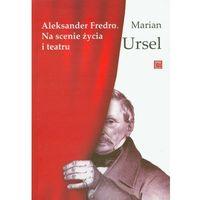 Aleksander Fredro Na scenie życia i teatru (200 str.)