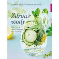 Zdrowe wody czyli pyszne wody smakowe i izotoniki (9788364776601)