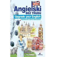 Angielski bez trudu. Upgrade your English w.2016, praca zbiorowa