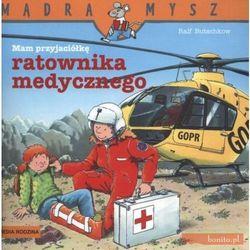 Mam przyjaciółkę ratownika medycznego, książka z kategorii Książki dla dzieci