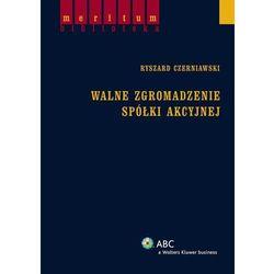 Walne zgromadzenie spółki akcyjnej - Ryszard Czerniawski - Zakupy powyżej 60zł dostarczamy gratis, szczeg�
