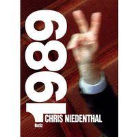 Chris Niedenthal 1989 Rok nadziei - Chris Niedenthal, Bosz