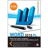 Word 2010 PL. Kurs - Grzegorz Kowalczyk (opr. miękka)