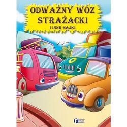 Odważny wóz strażacki i inne bajki, książka z kategorii Książki dla dzieci