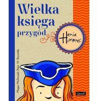 HANIA HUMOREK. WIELKA KSIĘGA PRZYGÓD CZ. 2 (473 str.)