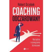 Coaching odczarowany. Narzędzia i rozwiązania biznesowe - Robert Grzybek