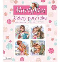 Martynka Cztery pory roku Opowiadania i pomysłowe projekty - Dostawa 0 zł (192 str.)