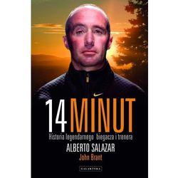 14 minut. Historia legendarnego biegacza i trenera - Alberto Salazar, pozycja wydana w roku: 2013