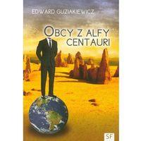 Obcy z alfy centauri, Edward Guziakiewicz