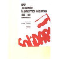 Czasy Solidarności na Uniwersytecie Jagiellońskim 1980-1989 we wspomnieniach, oprawa twarda