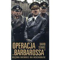 Operacja 'Barbarossa'. Klęska Niemiec na Wschodzie