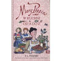 Mary Poppins od A do Z Mary Poppins w kuchni - Wysyłka od 5,99 - kupuj w sprawdzonych księgarniach !!!, opra