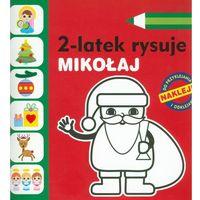 2-latek rysuje. Mikołaj (24 str.)