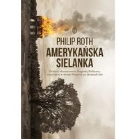 AMERYKAŃSKA SIELANKA - Philip Roth