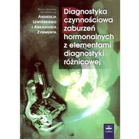 Diagnostyka czynnościowa zaburzeń hormonalnych z elementami diagnostyki różnicowej (340 str.)