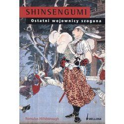 SHINSENGUMI OSTATNI WOJOWNICY SZOGUNA Romulus Hillsborough, książka z kategorii Historia