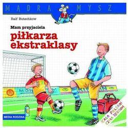 Mam przyjaciela piłkarza ekstraklasy, książka w oprawie miękkej