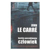 BARDZO POSZUKIWANY CZŁOWIEK. OPRAWA TWARDA Le Carre John, John Le Carre