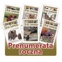 Brać Łowiecka Prenumerata roczna (12 numerów)