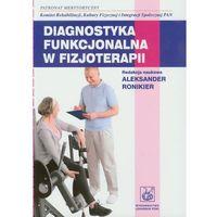 Diagnostyka funkcjonalna w fizjoterapii (9788320043303)