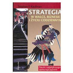 Strategia w walce, biznesie i życiu codziennym (Stephen F. Kaufman)