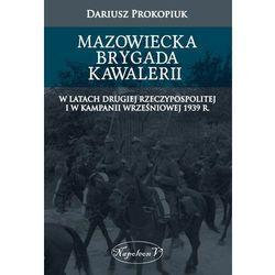 Mazowiecka Brygada Kawalerii - Dostępne od: 2014-11-26 (ilość stron 432)