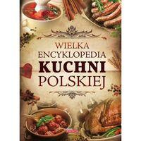 Wielka encyklopedia kuchni polskiej (9788363559564)