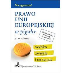 Prawo Unii Europejskiej w pigułce, książka z kategorii Prawo, akty prawne