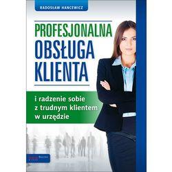 Profesjonalna obsługa klienta i radzenie sobie z trudnym klientem w urzędzie, książka z ISBN: 978832463872