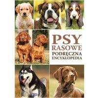 PSY RASOWE PODRĘCZNA ENCYKLOPEDIA - Wysyłka od 3,99 - porównuj ceny z wysyłką (128 str.)