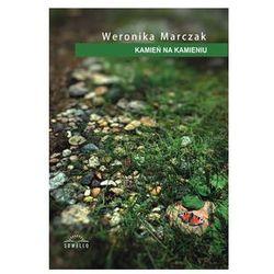 Kamień na kamieniu - Weronika Marczak, Weronika Marczak
