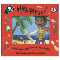Hej, piraci! Książeczka ze zdjęciem (2007)