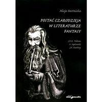 Postać czarodzieja w literaturze fantasy (344 str.)