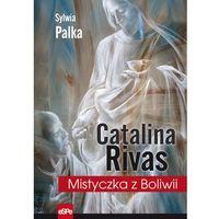 Catalina Rivas Mistyczka z Boliwii - Sylwia Pałka (9788374825542)