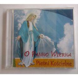 O panno wierna - cd, marki Praca zbiorowa