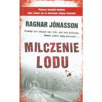 Milczenie lodu - Wysyłka od 3,99 - porównuj ceny z wysyłką, Jonasson Ragnar