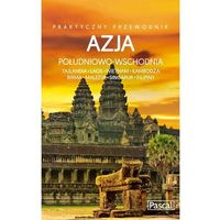 Azja Południowo-Wschodnia. Praktyczny przewodnik
