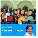 Praca zbiorowa Opowieści biblijne. tom 23. pierwsi chrześcijanie (książka + cd)