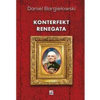Konterfekt renegata Generał broni Zygmunt Berling, rok wydania (2013)