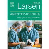 Anestezjologia. Larsen. Tom 2, oprawa twarda